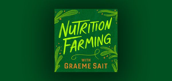 Nutrition Farming Podcast – Season 2 Episode 5 – The Mycorrhizal Marvel - The Gains From Reclaiming AMF